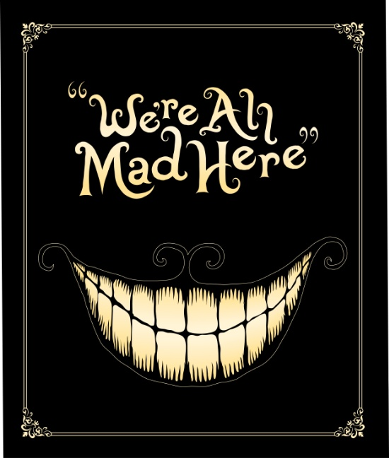 1- were-all-mad-here-8ci-prints