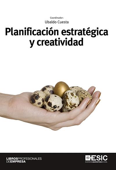 Planificación estratégica y creatividad por Ubaldo Cuesta en iBooks