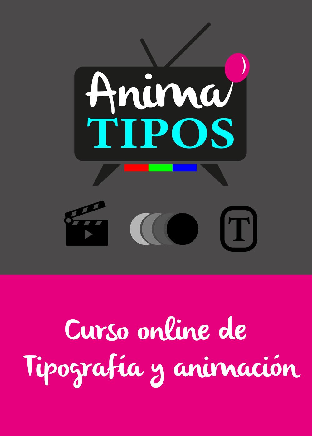Curso online de Tipografía y animación Anima TIPOS - Kichink - Angel Decuir