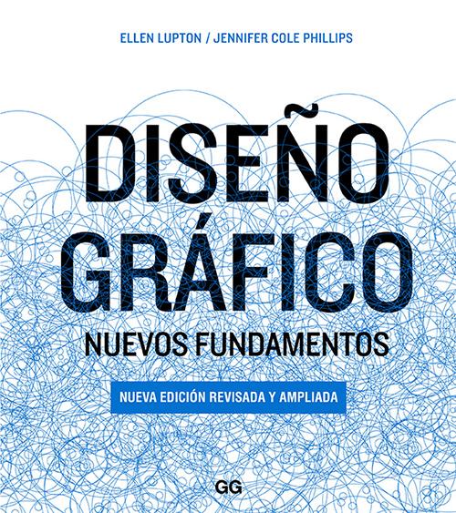 Diseño gráfico: Nuevos fundamentos por Ellen Lupton & Jennifer Cole Phillips en iBooks