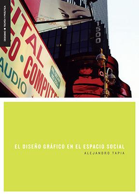 El diseño gráfico en el espacio social por Alejandro Tapia en iBooks