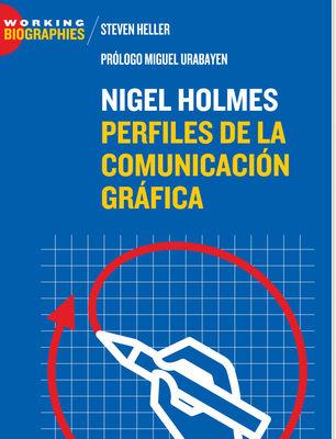 Nigel Holmes: Perfiles de la Comunicación Gráfica por Steve Heller en iBooks