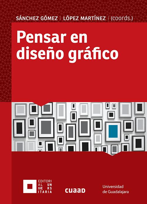 Pensar en diseño gráfico por Edgardo Flavio López Martínez & José Rodolfo Sánchez Gómez en iBooks