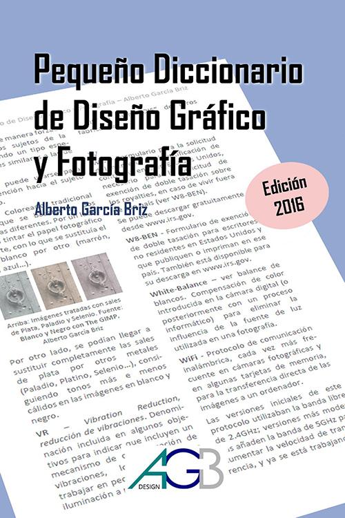 Pequeño Diccionario de Diseño Gráfico y Fotografía por Alberto García Briz en iBooks