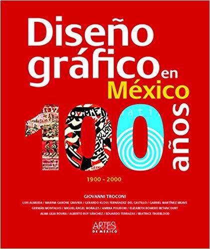 Libro Diseño gráfico en México: 100 años. 1900-2000 - Amazon