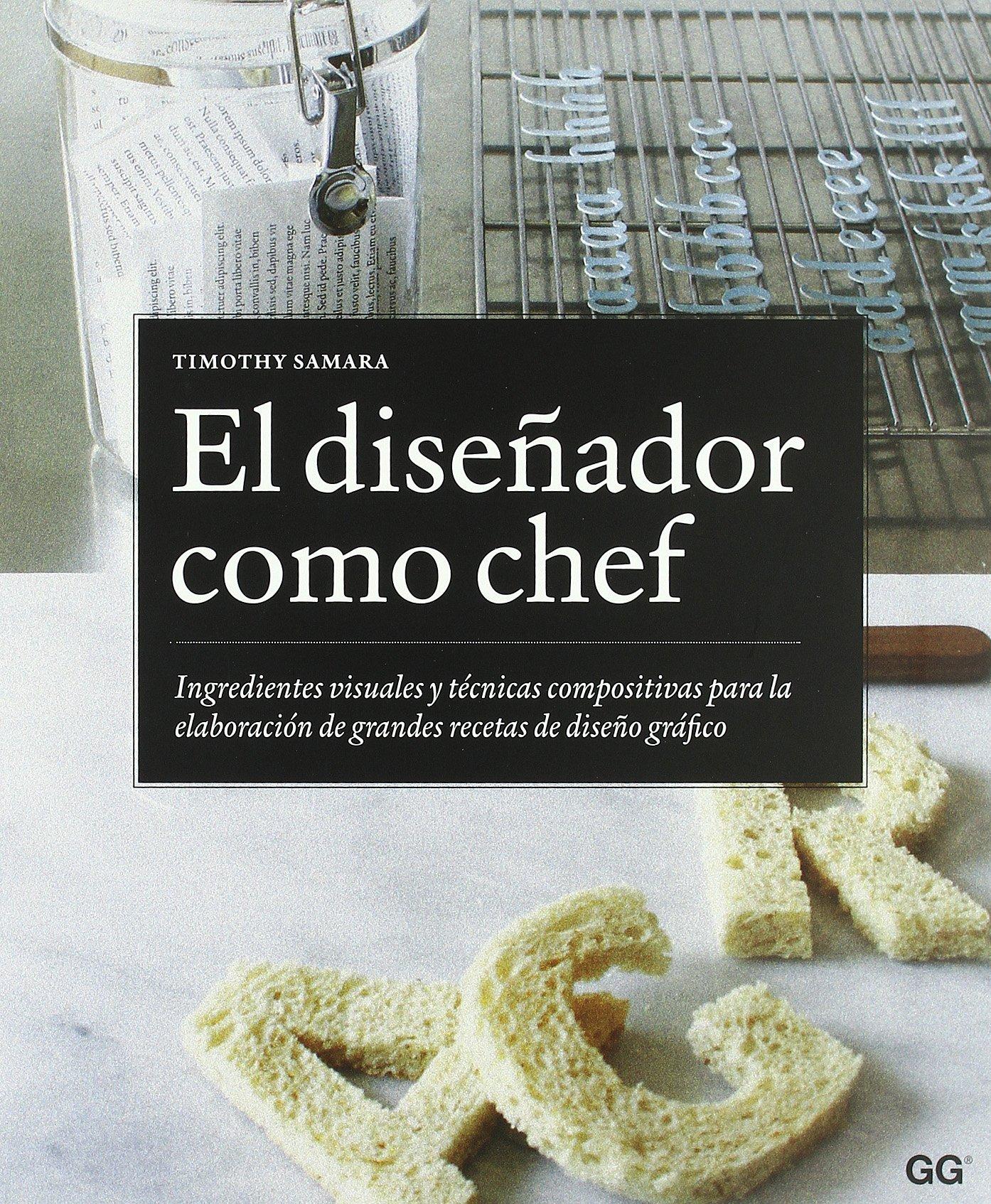 Libro El diseñador como chef : ingredientes visuales y técnicas compositivas para la elaboración de grandes recetas de diseño gráfico Pasta blanda - Amazon