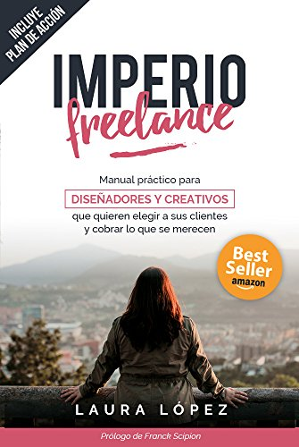 Libro Imperio Freelance: Guía práctica para diseñadores y creativos freelance que quieren elegir a sus clientes (Diseño gráfico, Marketing y Emprendedores) Edición Kindle - Amazon