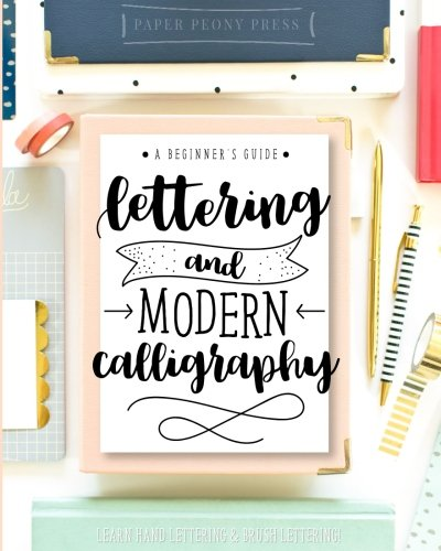 Letras y caligrafía moderna: Una guía para principantes en el arte de diseñar letras y escribir en diferentes caligrafías (Inglés) Pasta blanda