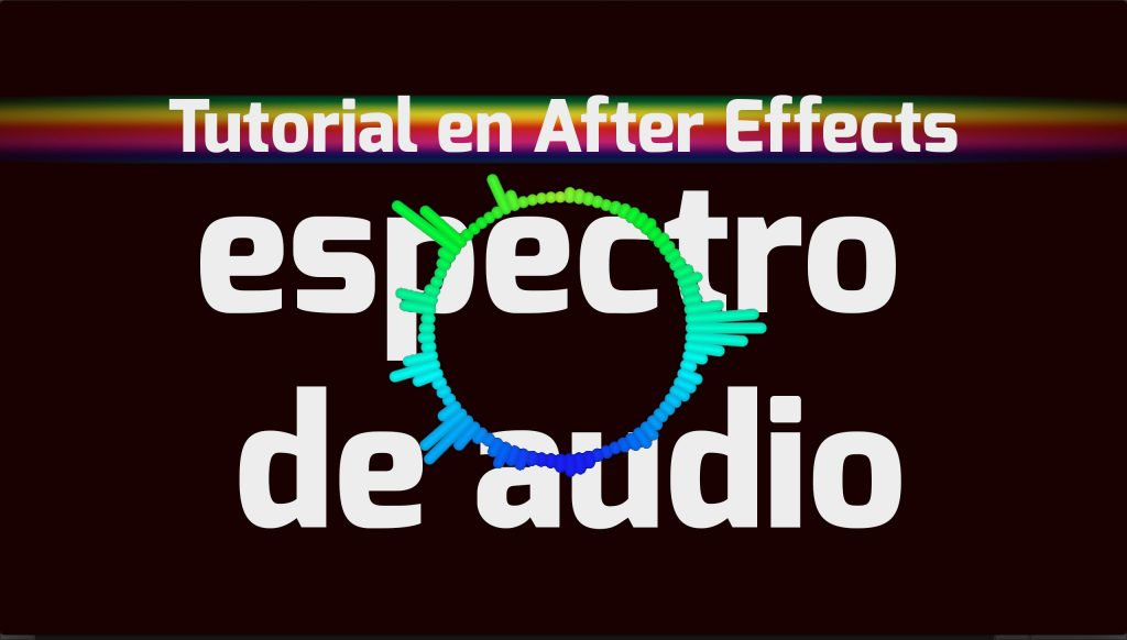 Tutorial After Effects de Efecto Espectro de Audio Aprende En Casa