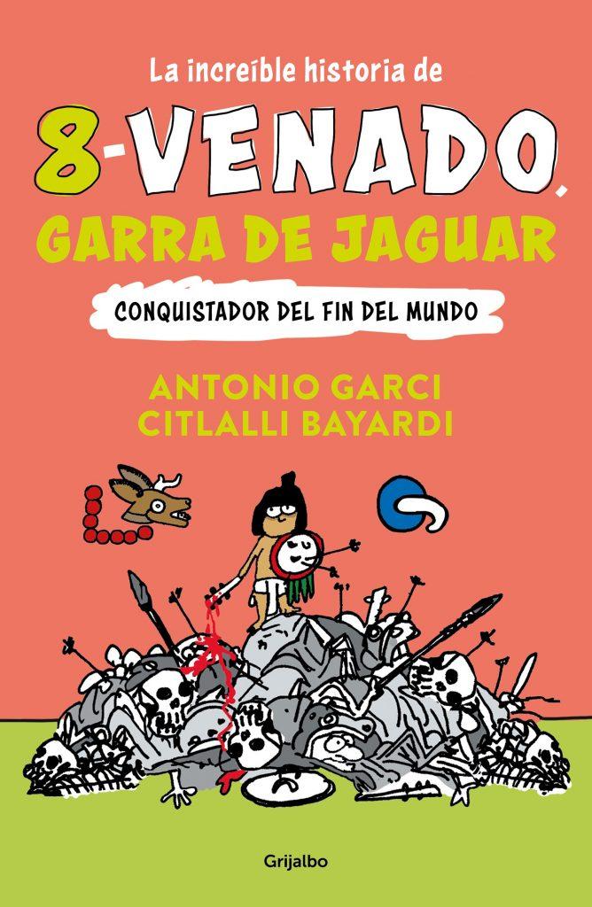 La maravillosa historia de 8 venado, Garra de Jaguar Antonio Garci & Citlalli Bayardi En Apple Books - Novelas Gráficas