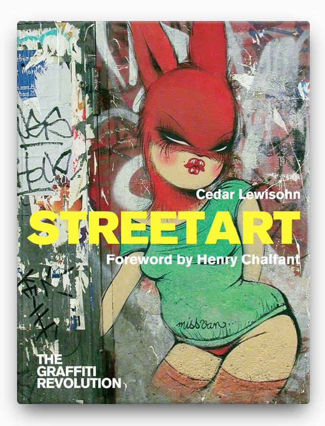 Street Art BOOK ∙ 2013 Cedar Lewisohn
