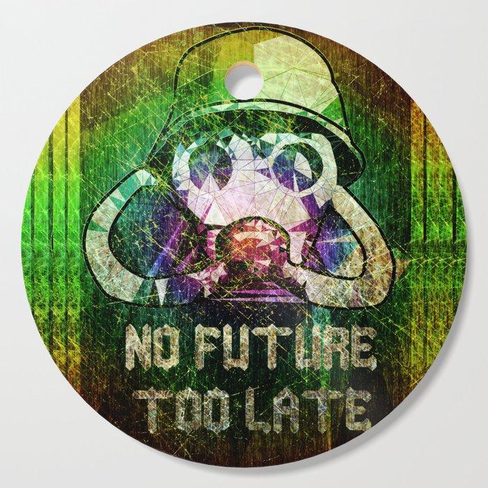 No future - Too late Cutting Board