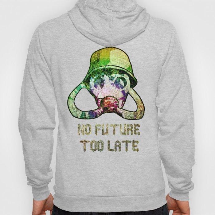No future - Too late Hoody