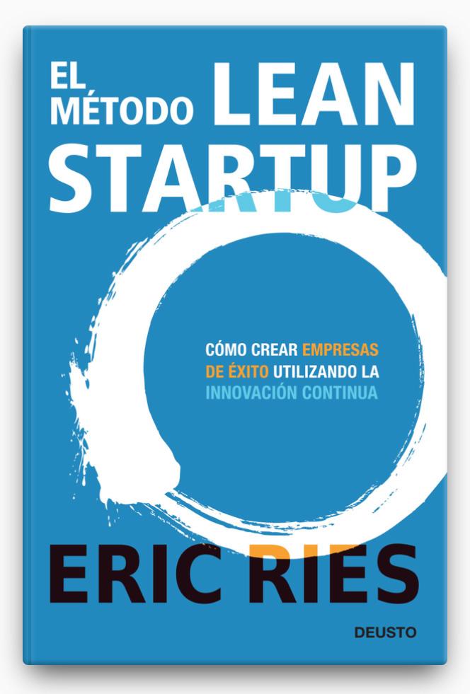 El método Lean Startup LIBRO ∙ 2012 Eric Ries