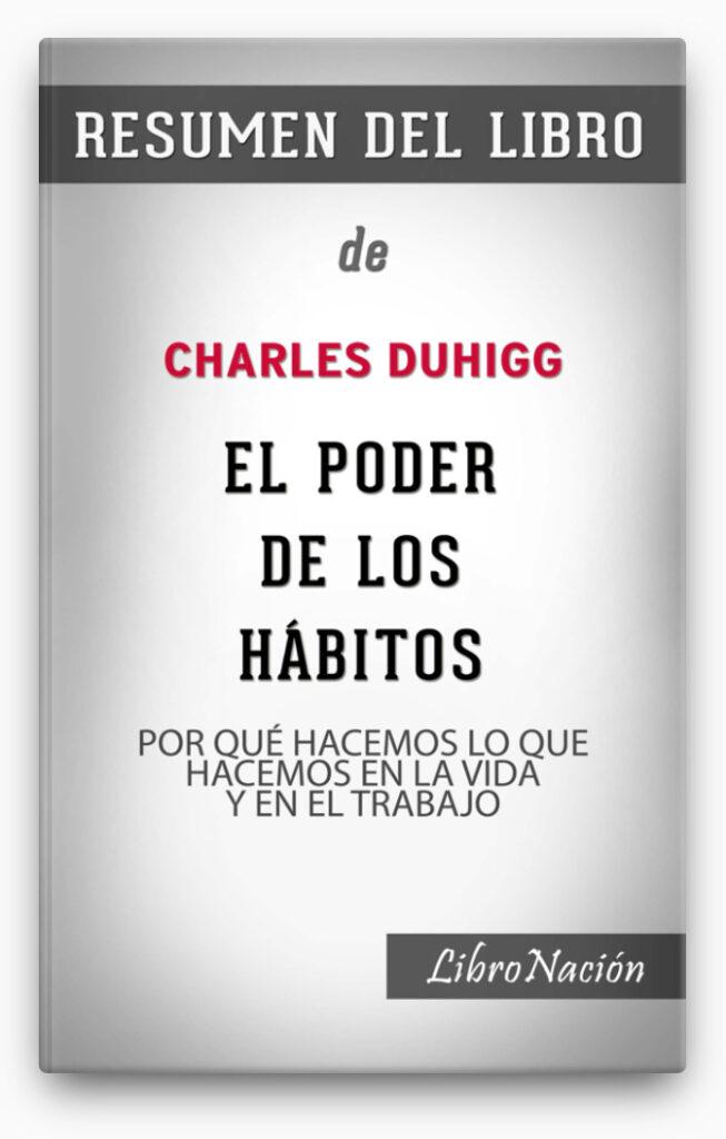 """El poder de los hábitos """"Power of Habit"""": Por qué hacemos lo que hacemos en la vida y en el trabajo – Resumen del Libro de Charles Duhigg LIBRO ∙ 2020"""