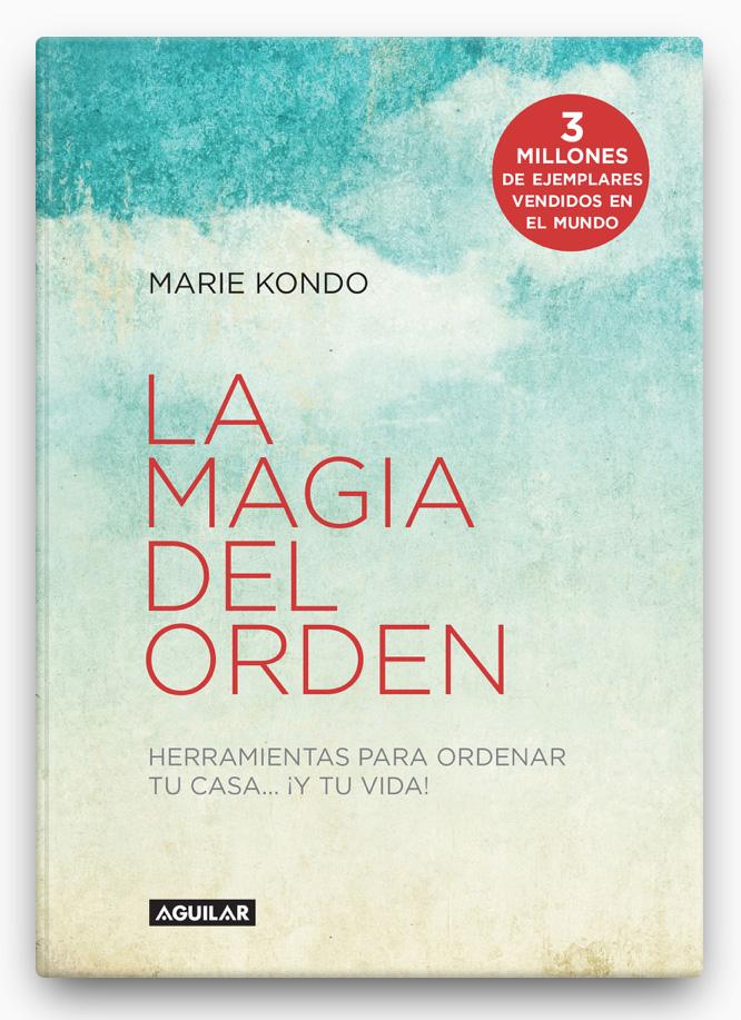 La magia del orden (La magia del orden 1) LIBRO ∙ 2014 Marie Kondo