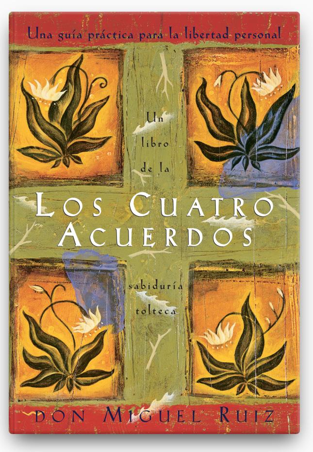 Los cuatro acuerdos LIBRO ∙ 2010 Don Miguel Ruiz