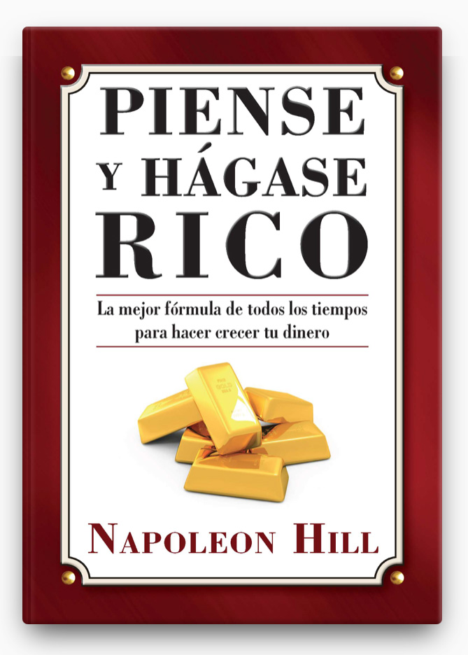 Piense y Hágase Rico LIBRO ∙ 2012 Napoleon Hill  geniales libros que debes leer
