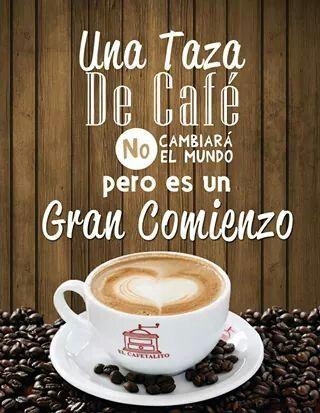 Una taza de café no cambiará el mundo pero es un gran comienzo.