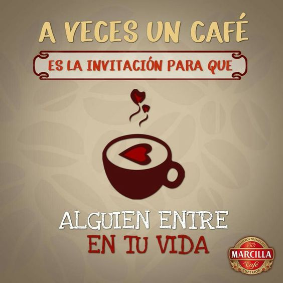 A veces un café es la invitación para que alguien entre en tu vida.