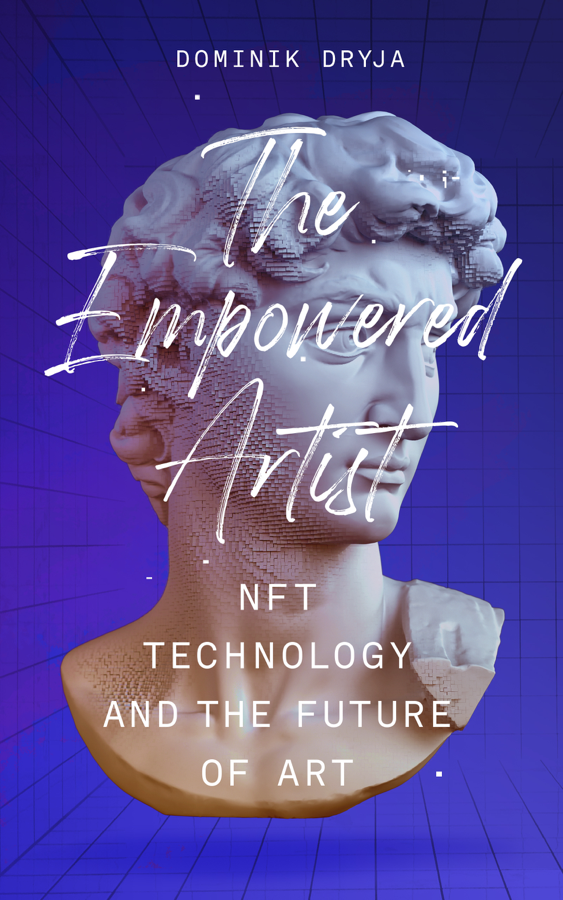 The Empowered Artist : NFT Technology and the Future of Art - cryptoarte
