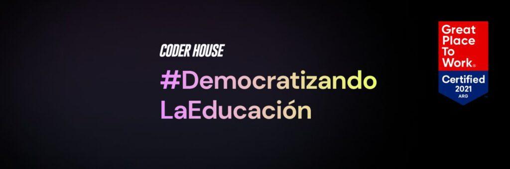 CODER HOUSE | Únete a la comunidad  de aprendizaje en línea y en vivo más grande de Latinoamérica - entusiastas digitales